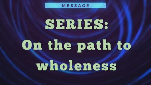 Path to Wholeness
