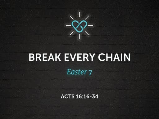 Break Every Chain - 2 Jun 2019 4pm Service
