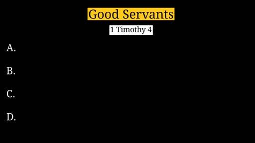 1 Timothy 4: Good Servants