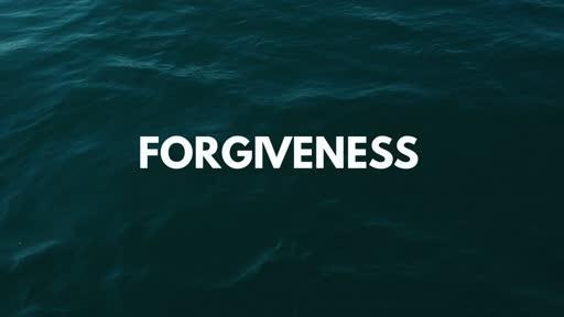 Forgiveness June 2, 2019