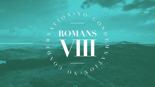 Romans 8 | No Condemnation