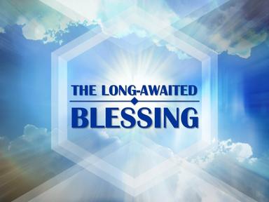 A Long Awaited Blessing