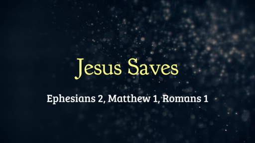 Jesus Saves - 06.02.19 AM