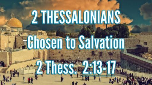 June 2, 2019 Chosen to Salvation
