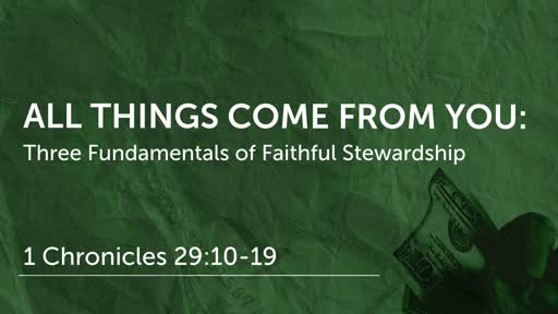 All Things Come from You: Three Fundamentals of Faithful Stewardship