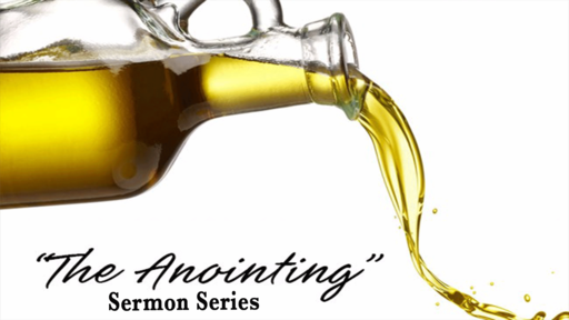 THE ANOINTING (PT 1)