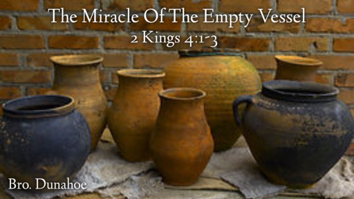 The Miracle Of The Empty Vessel