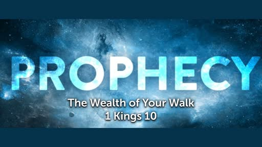The Wealth of Your Walk