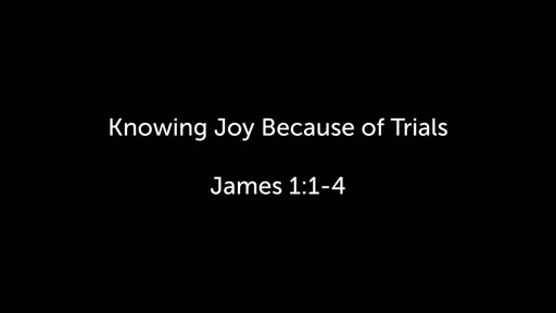 Knowing Joy Because of Trials