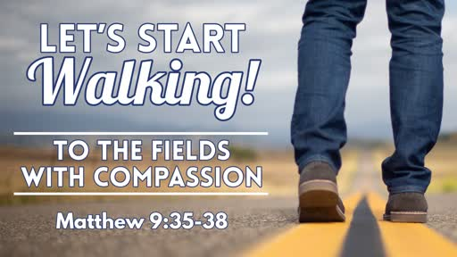 To The Fields With Compassion -  June 2, 2019