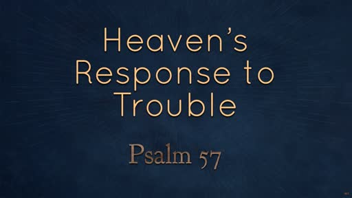 The Heavenly Minded Response to Trouble