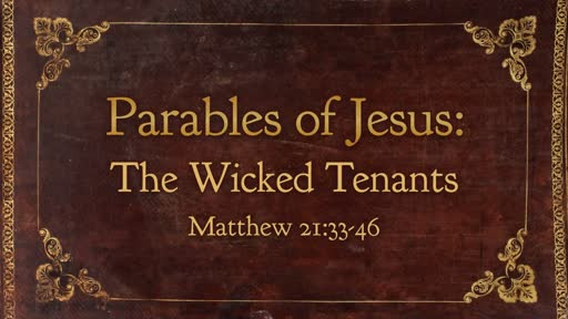 Parables of Jesus: The Wicked Tenants