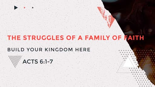 The Struggles of a Family of Faith: Build Your Kingdom Here
