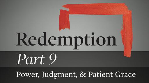 Part 9: The Plagues: Power, Judgment, and Patient Grace