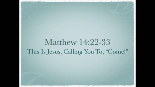 This is Jesus, Saying to You, Come!