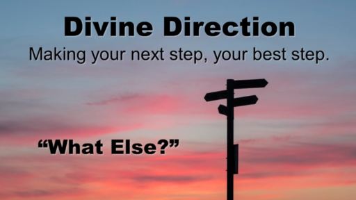 "Divine Direction: ""What Else?"" - Mother's Day"
