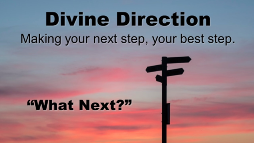 "Divine Direction: ""What Next?"""