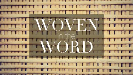 Woven in the Word