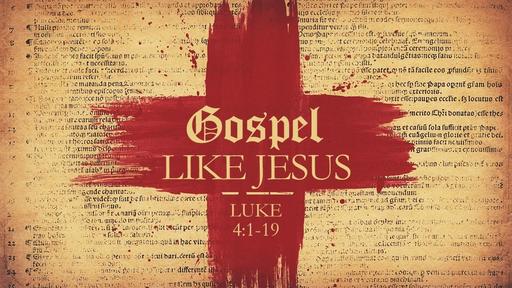 Gospel Like Jesus