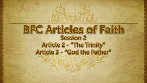 Adult Electives: BFC Aritcles of Faith, Session 2: Articles 2 & 3