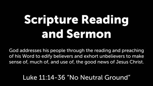 Luke 11:14-36: No Neutral Ground