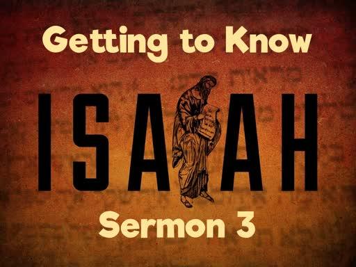 Isaiah Sermon 3