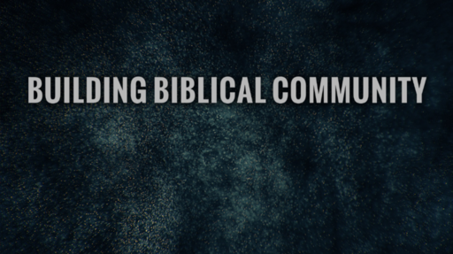 Building Biblical Community