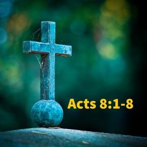 5/5/2019 - Persecution Spreads the Gospel