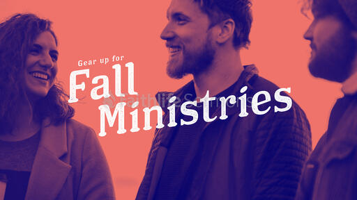 Gear Up For Fall Ministries