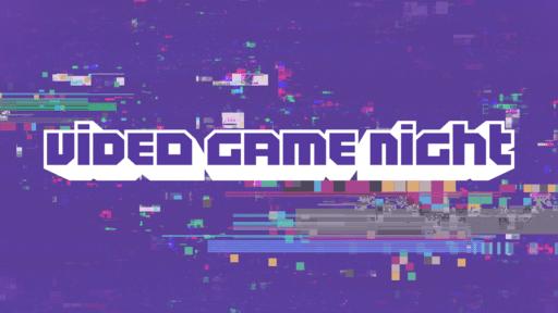 Video Game Night