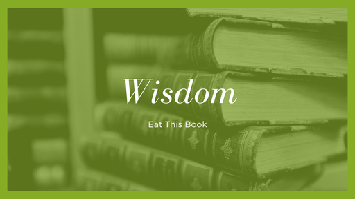 Eat This Book - Wisdom