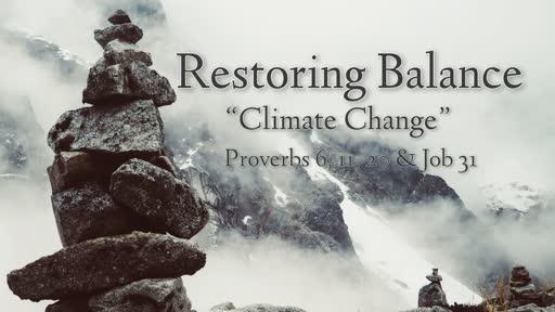 "Restoring Balance ""Climate Change"""