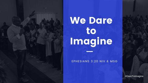 We Dare to Imagine