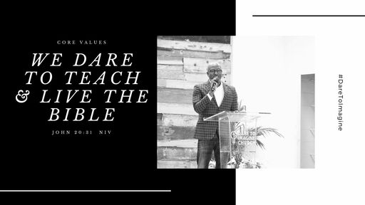 We Dare to Teach and Live the Bible