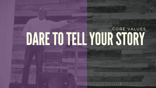 Dare To Tell Your Story