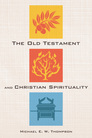 The Old Testament and Christian Spirituality
