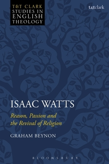 Isaac Watts: Reason, Passion, and the Revival of Religion