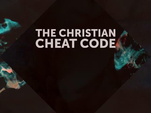 The Christian Cheat Code