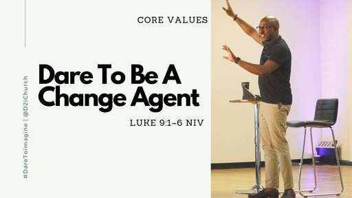 Dare to Be a Change Agent