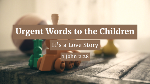 It's A Love Story: Urgent Words to the Children