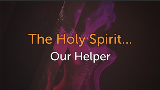 06/09/2019 - The Holy Spirit Our Helper