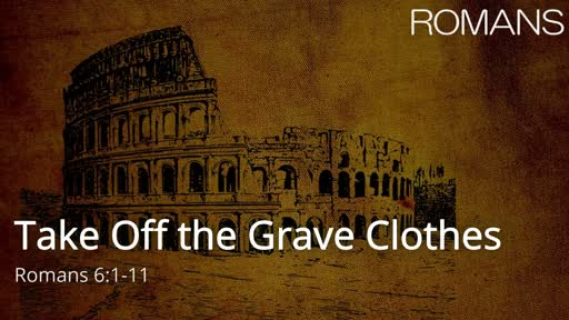 Take Off the Grave Clothes