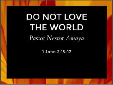 June 9, 2019 - Do Not Love The World