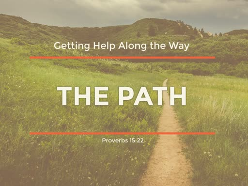 The Path:  Help Along the Way