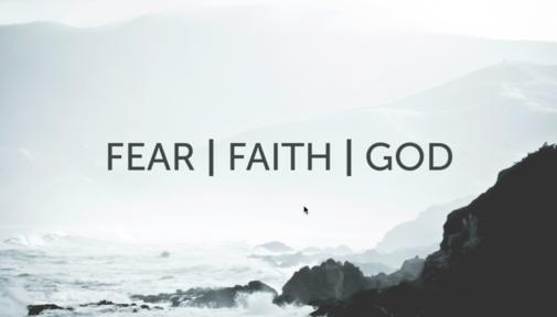 Fear Faith God