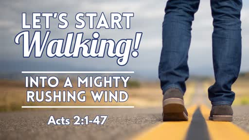 Into A Mighty Rushing Wind - June 9, 2019