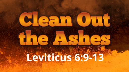 Pentecost Sunday: Clean Out The Ashes