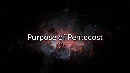 Purpose of Pentecost