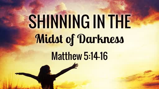 Shinning In The Midst of Darkness
