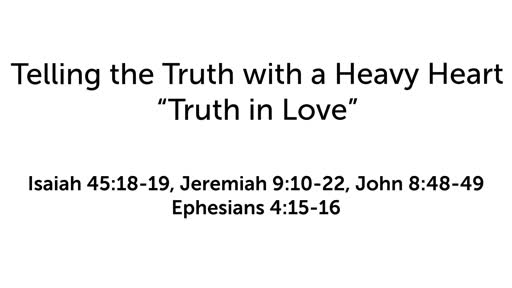 """Telling The Truth with a Heavy Heart: """"Truth in Love"""""""